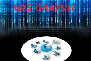 Toujours des VPS gratuits Linux et Windows !