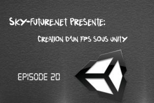 Création d'un FPS sous Unity : Episode 20