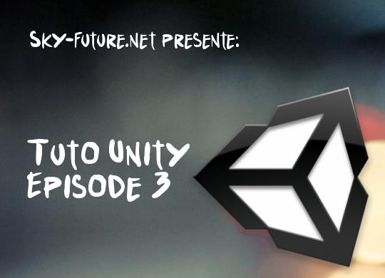 Création d'un FPS sous Unity : Episode 2