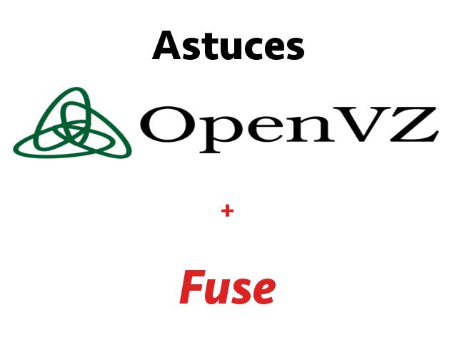 [Astuces] Activer Fuse sur un conteneur OpenVZ